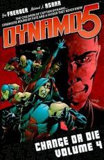Dynamo 5 Volume 4: Change Or Die - Jay Faerber, Yildiray Cinar, Mahmud A. Asrar, Matteo Scalera