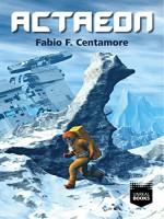 Actaeon - Fabio F. Centamore, Tiziano Cremonini