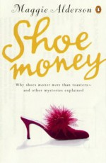 Shoe Money - Maggie Alderson