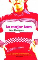 To Major Tom: A Novel in Letters - Dave Thompson