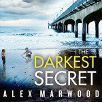 The Darkest Secret - Alex Marwood, Imogen Church, Hachette Audio