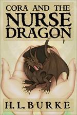 Cora and the Nurse Dragon - H. L. Burke