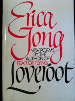 Loveroot - Erica Jong