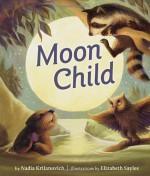 Moon Child - Nadia Krilanovich, Elizabeth Sayles