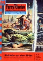 """Perry Rhodan 59: Rückkehr aus dem Nichts (Heftroman): Perry Rhodan-Zyklus """"Atlan und Arkon"""" (Perry Rhodan-Erstauflage) (German Edition) - Kurt Mahr"""