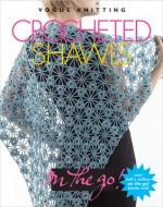 Vogue Knitting on the Go! Crocheted Shawls - Trisha Malcolm