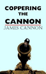 Coppering the Cannon - James Cannon