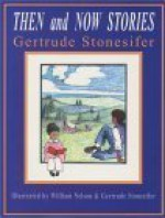 Then And Now Stories - Gertrude Stonesifer