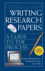 Writing Research Papers with 2009 MLA and 2010 Updates: A Guide to the Process - Stephen Weidenborner, Domenick Caruso, Gary Parks