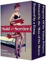 The Sold Into Service Bundle - Nadia Nightside