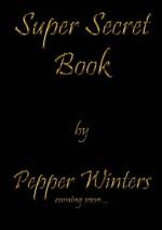 Pepper Super Secret Project - Pepper Winters