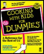 Cooking with Kids for Dummies - Kate Heyhoe