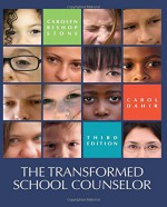 The Transformed School Counselor - Carolyn Stone, Carol A. Dahir