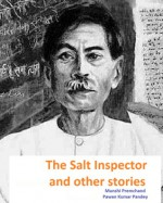 The Salt Inspector and other stories - Munshi Premchand, Pawan Kumar Pandey