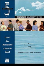 Don't All Religions Lead to God? - Garry Poole, Judson Poling