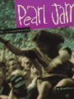 Pearl Jam: The Illustrated Biography - Brad Morrell