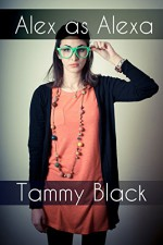(Forced Feminization, Cross Dressing, BDSM, LGBT, Gender Transformation, Lesbian) Alex as Alexa - Tammy Black