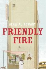 Friendly fire - Alaa Al Aswany