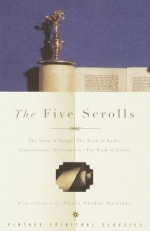 The Five Scrolls: The Song of Songs, The Book of Ruth, Lamentations, Ecclesiastes, The Book of Esther - Alicia Suskin Ostriker, John F. Thornton, Alicia Suskin Ostiker
