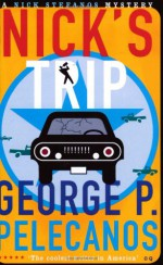 Nick's Trip - George Pelecanos