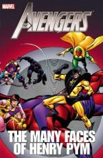 Avengers: The Many Faces of Henry Pym - Stan Lee, Kurt Busiek, Dan Slott, Steve Englehart, Jack Kirby, Don Heck, John Buscema, Khoi Pham