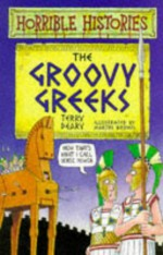 The Groovy Greeks - Terry Deary, Martin Brown