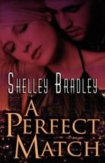 A Perfect Match - Shayla Black, Shelley Bradley