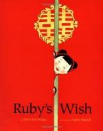 Ruby's Wish - Shirin Yim, Sophie Blackall, Shirin Yim