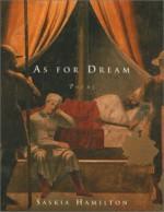 As for Dream: Poems - Saskia Hamilton