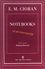 Notebooks - Emil Cioran