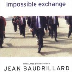 Impossible Exchange - Jean Baudrillard, Chris Turner