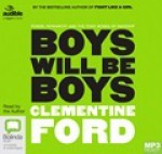 Boys Will Be Boys: An Exploration of Power, Patriarchy and the Toxic Bonds of Mateship - Clementine Ford