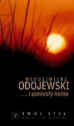 I poniosły konie - Włodzimierz Odojewski