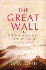 The Great Wall - Julia Lovell
