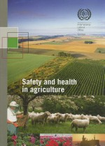 Safety and Health in Agriculture - International Labor Office