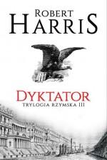 Dyktator - Robert Harris, Andrzej Szulc