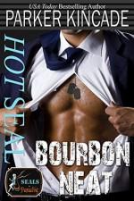 Hot SEAL, Bourbon Neat - Parker Kincade