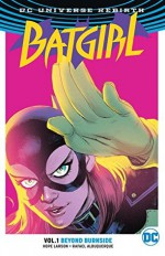 Batgirl Vol. 1: Beyond Burnside (Rebirth) - Hope Larson, Rafael Albuquerque