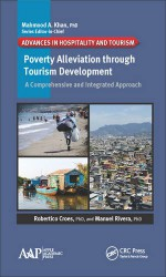 Poverty Alleviation through Tourism Development: A Comprehensive and Integrated Approach (Advances in Hospitality and Tourism) - Robertico Croes, Manuel Rivera
