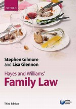 Hayes and Williams' Family Law: Principles, Policy, and Practice - Stephen Gilmore
