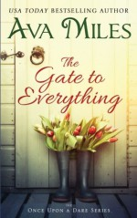 The Gate to Everything (Once Upon a Dare) (Volume 1) - Ava Miles