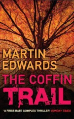 The Coffin Trail - Martin Edwards