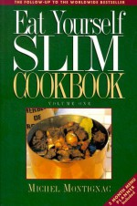Eat Yourself Slim Cookbook - Michel Montignac