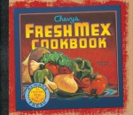Chevys Fresh Mex Cookbook - Ten Speed, Chevys Inc Staff