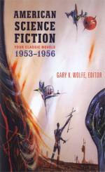 American Science Fiction: Four Classic Novels 1953-56 (Library of America #227) - Gary K. Wolfe, Frederik Pohl, C.M. Kornbluth, Theodore Sturgeon, Leigh Brackett, Richard Matheson