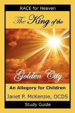 The King of the Golden City Study Guide - Janet P. McKenzie