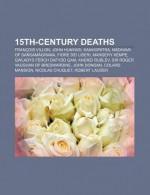 15th-Century Deaths: Fran OIS Villon, John Hunyadi, Kanhopatra, M Dhava of Sa Gam Grama, Fiore Dei Liberi, Margery Kempe - Books LLC