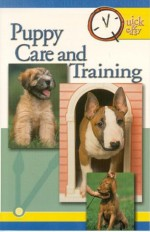 Quick & Easy Puppy Care And Training: Quick & Easy (Quick & Easy (Tfh Publications)) - TFH Publications