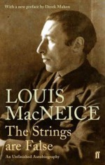 Strings Are False: An Infinished Autobiography - Louis MacNeice