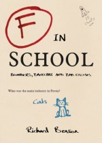 F in School: Blunders, Backchat and Bad Excuses - Richard Benson
